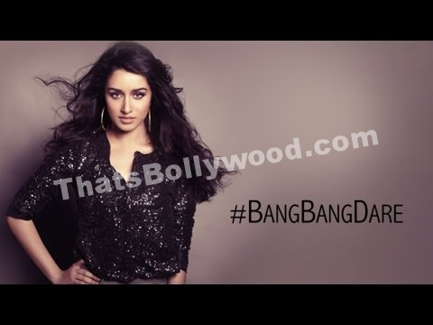 Shraddha Kappor's Bang Bang Dare - Thats Bollywood